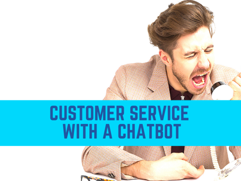 Customer Service with a Chatbot