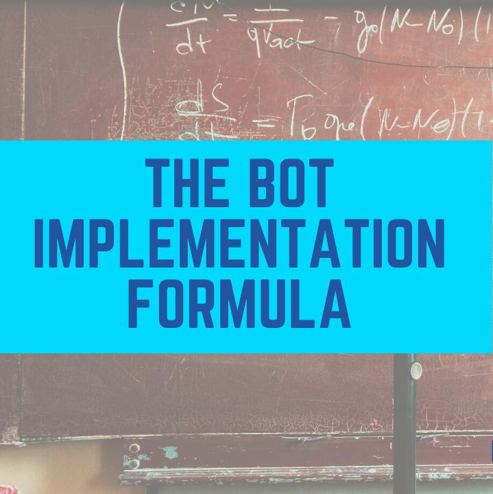 The Bot Implementation Formula