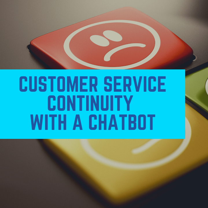 Customer Service Continuity with a chatbot