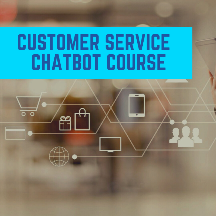 Customer Service Chatbot Course