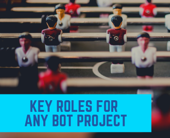 Key Roles for any bot project